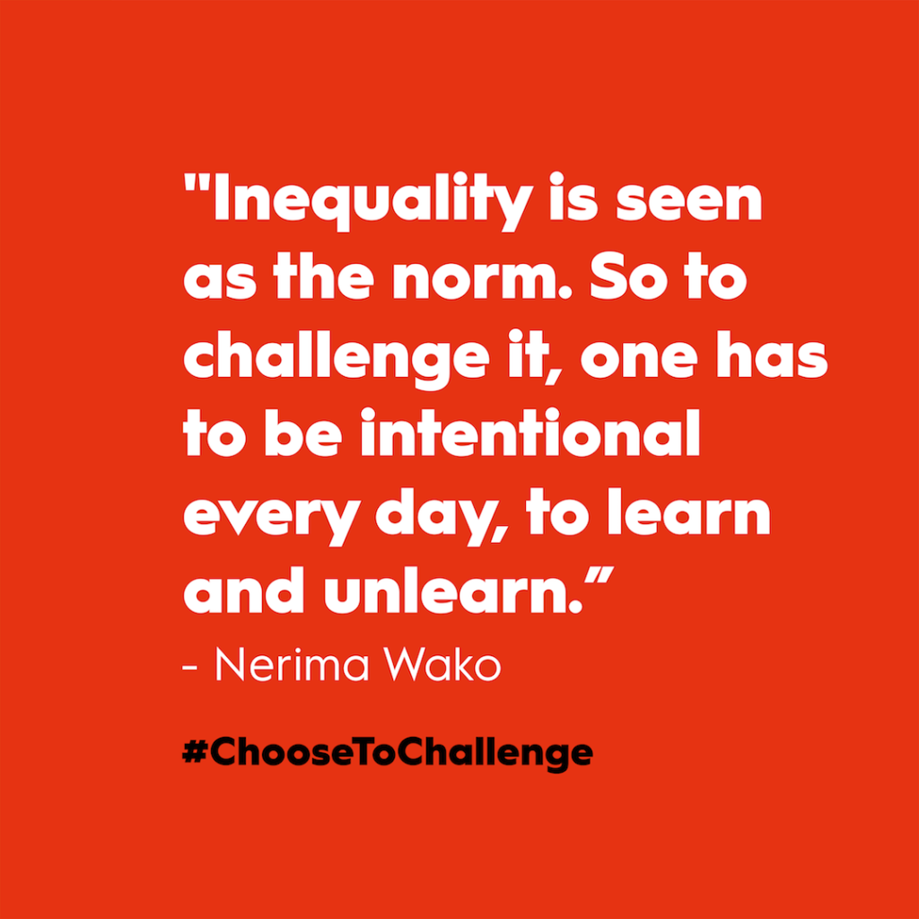 """Nerima Wako's quote for Women's Day 2021: """"Inequality is seen as the norm. So to challenge it, one has to be intentional every day, to learn and unlearn."""" With white text on red background."""