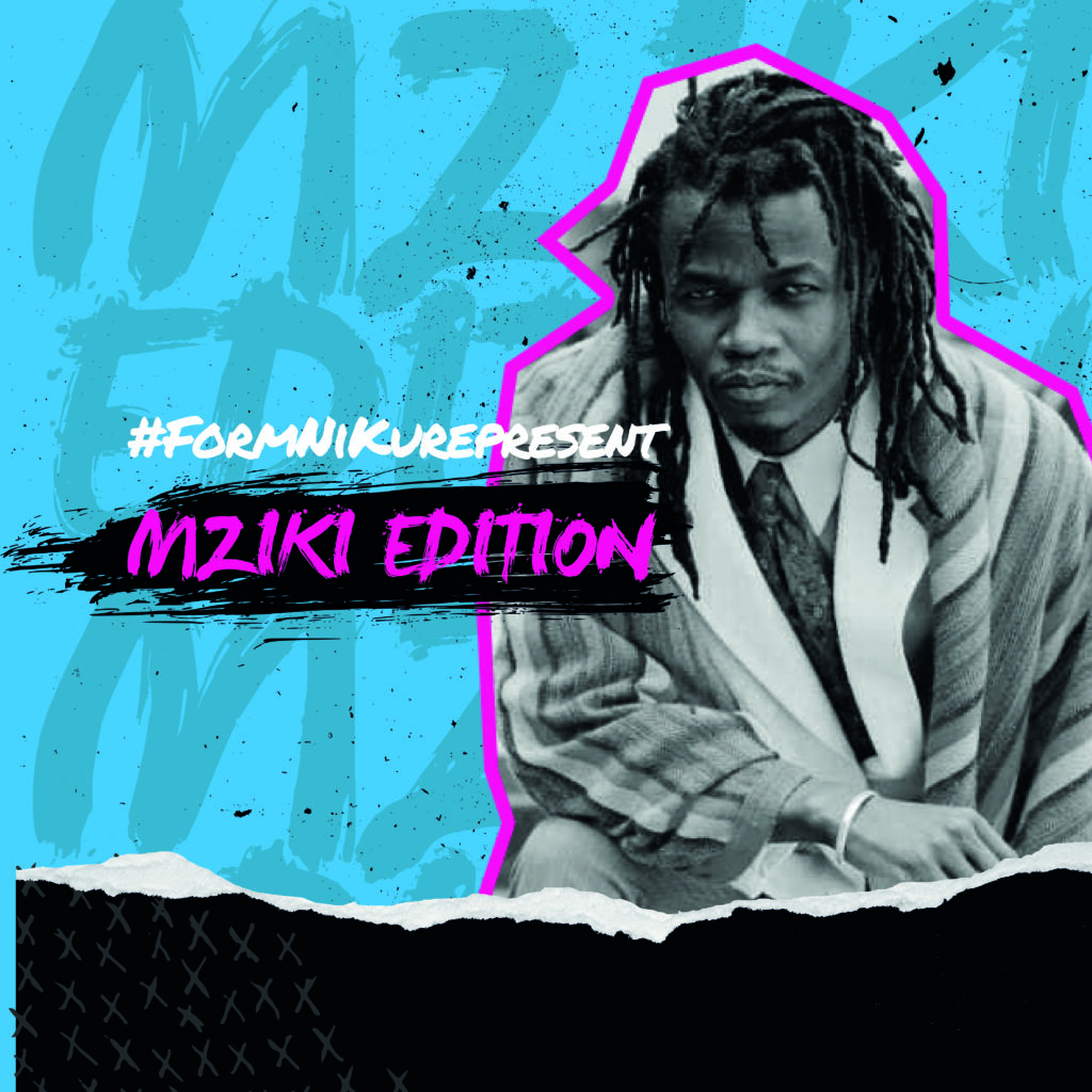 #FormNiKurepresent – Mziki Edition written in pink colour with a graffiti background and a black and white picture of Mziki.